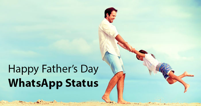 Whatsapp Status Happy Fathers Day